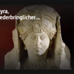 ARTE-Doku: Palmyra, unwiederbringlicher Wüstenschatz