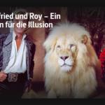 ARTE-Doku: Siegfried und Roy – Ein Leben für die Illusion