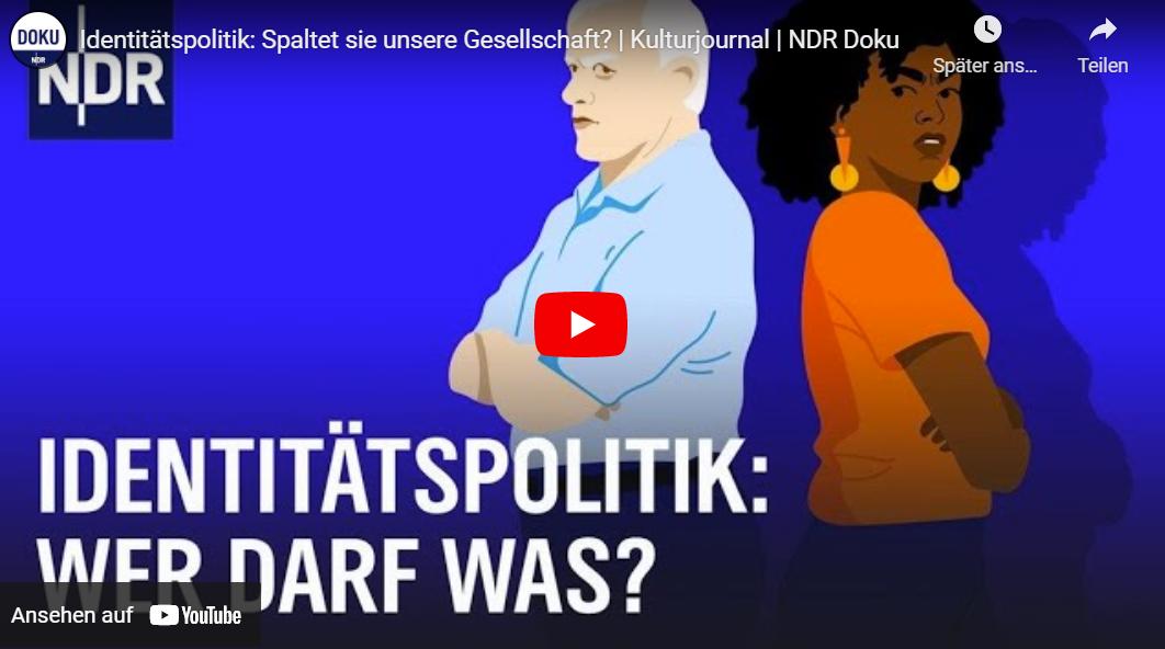 NDR-Doku: Identitätspolitik - Spaltet sie unsere Gesellschaft?