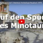 ARTE-Doku: Wer waren die Minoer auf Kreta?