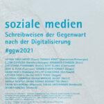 Tagung »Soziale Medien. Schreibweisen der Gegenwart nach der Digitalisierung«