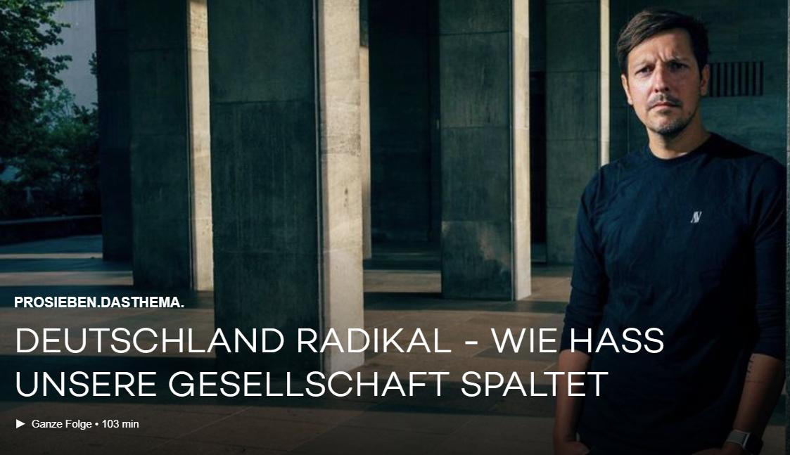 ProSieben-Doku: Deutschland radikal - Wie Hass unsere Gesellschaft spaltet