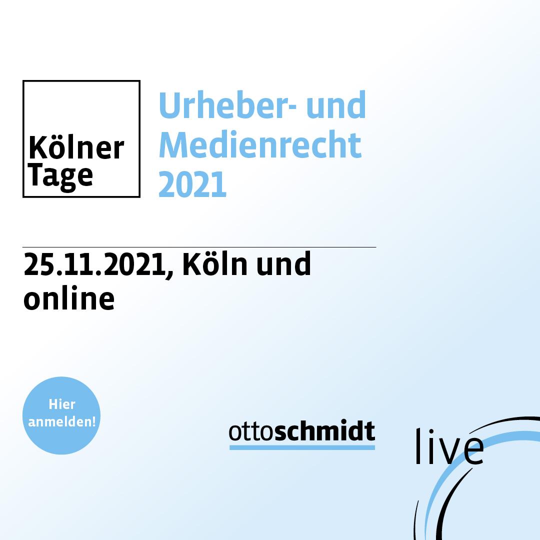 Kölner Tage Urheber- und Medienrecht 2021