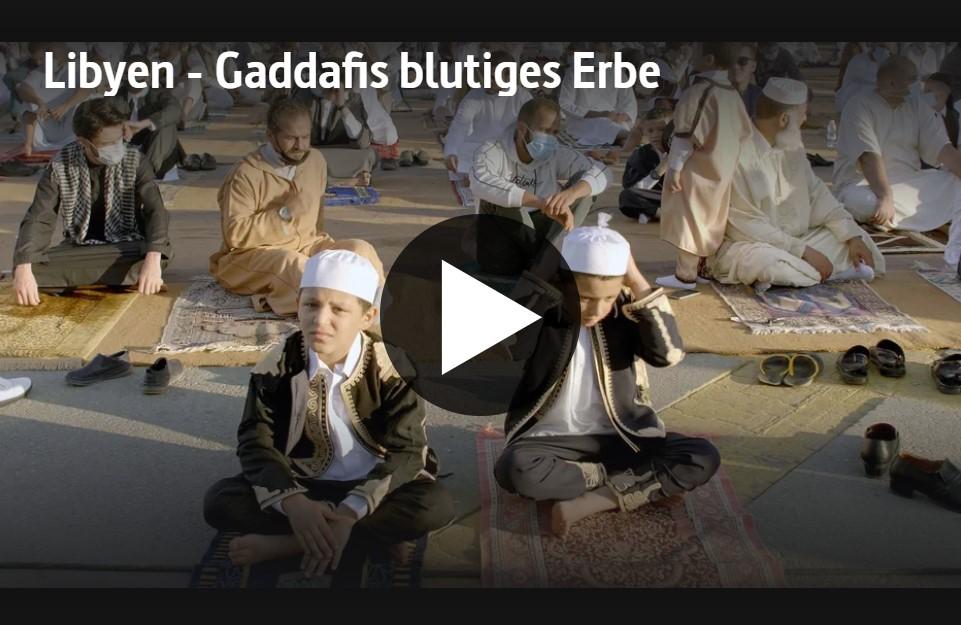 ARTE-Doku: Libyen - Gaddafis blutiges Erbe
